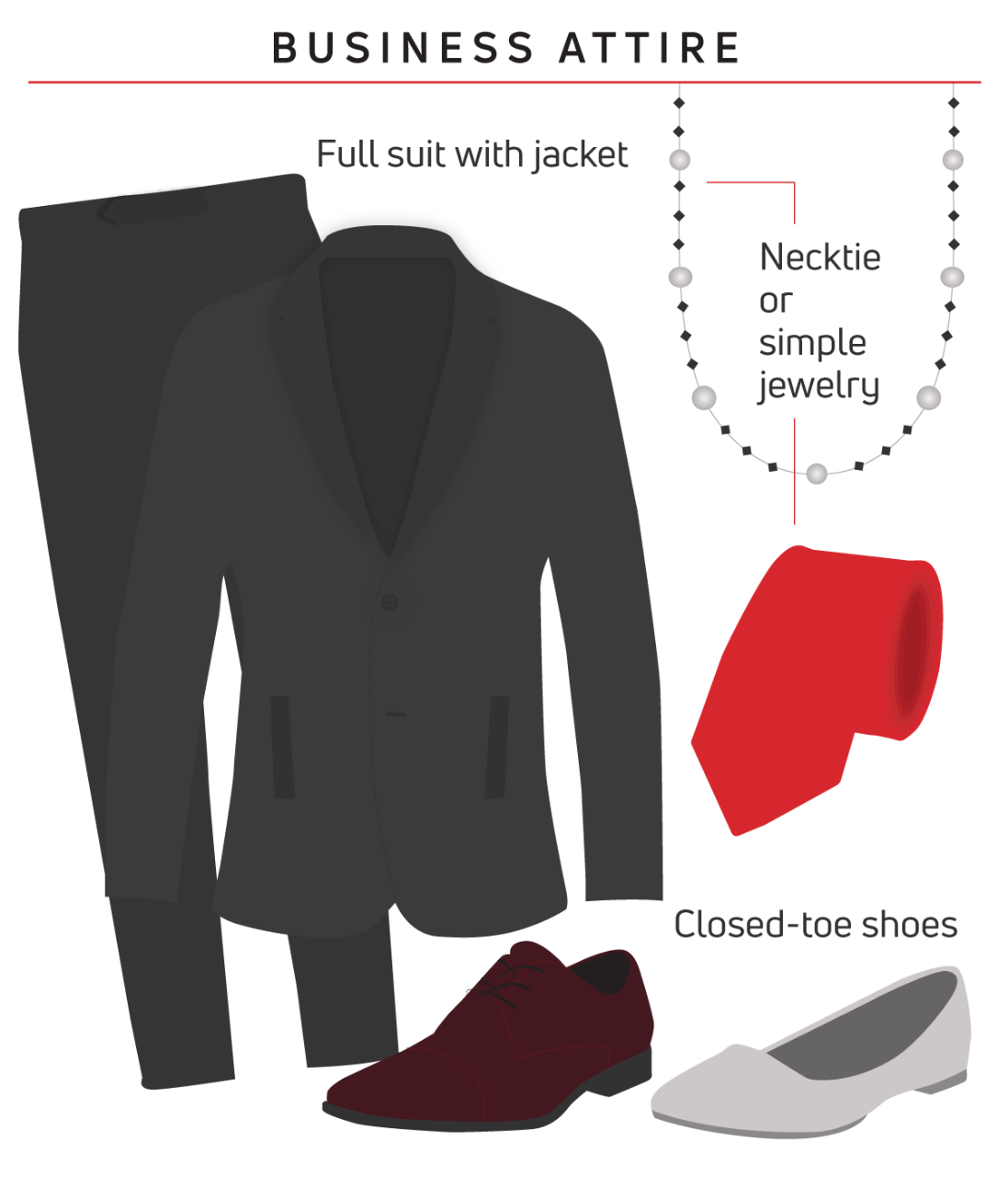 business attire: full suit with jacket, necktie or simple jewelry, closed-toe shoes